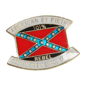 Pin - 101% Rebel - American by birth - Southern by the grace of God